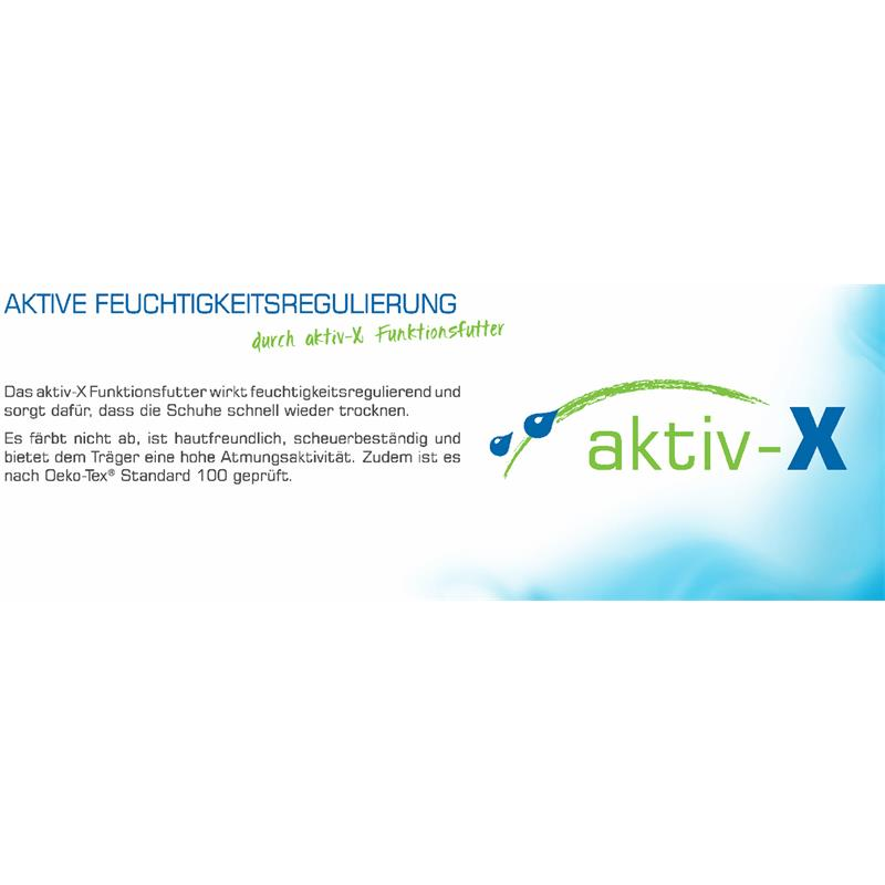 Aktive Feuchtigkeitsregulierung - durch aktiv-X Funktionsfutter: Das aktiv-X Funktionsfutter wirkt feuchtigkeitsregulierend und sorgt dafür, dass die Schuhe schnell wieder trocken. Es färbt nicht ab, ist hautfreundlich, scheuerbeständig und bietet dem Träger eine hohe Atmungsaktivität. Zudem ist es nach Oeko-Tex® Standard 100 geprüft.