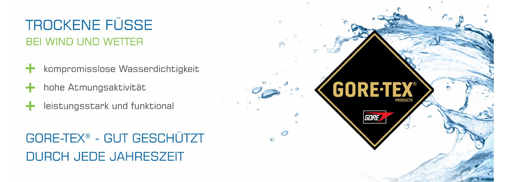 Gore-Tex® - Gut geschützt durch jede Jahreszeit: Trockene Füsse - Bei Wind und Wetter. Kompromisslose Wasserdichtigkeit, Hohe Atmungsaktivität, Leistungsstark und funktional.